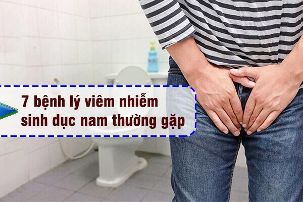 7 bệnh lý viêm nhiễm sinh dục nam giới thường gặp phải