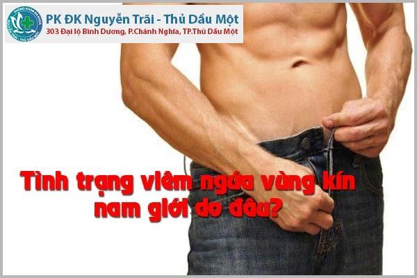 Tình trạng viêm ngứa vùng kín nam giới do đâu?